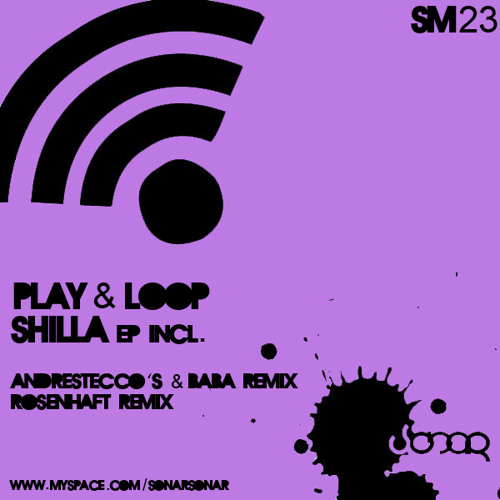 Play & Loop - Shilla ( Original Minimal Mix )