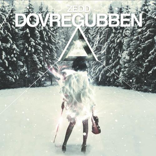 Zedd - Dovregubben (Original Mix)