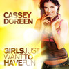 Cassey Doreen - Girls Just Want To Have Fun