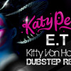 Katy Perry - ET (Amnezia Dubstep Remix)