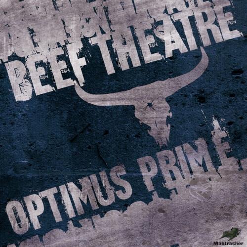 Beef Theatre - Optimus Prime