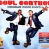 Soul Control - Chocolate (Choco Choco)(Dj Stan! Loves Chocolate Bootleg)