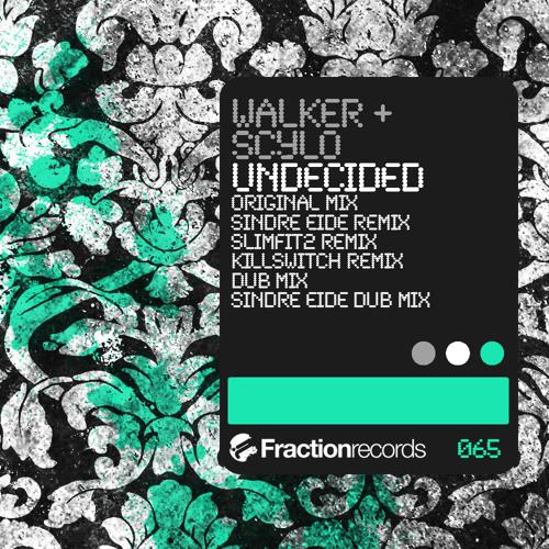 Walker & Scylo - Undecided (Steve Baravelli & William P pres. Slimfit2 remix) - [Fraction]