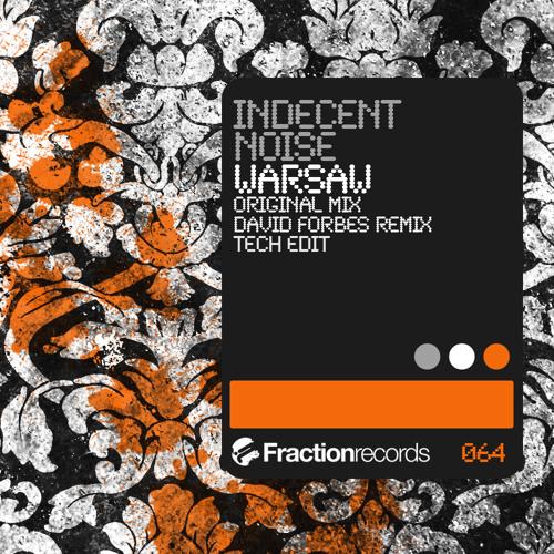 Indecent Noise - Warsaw (Tech Edit) [Fraction]