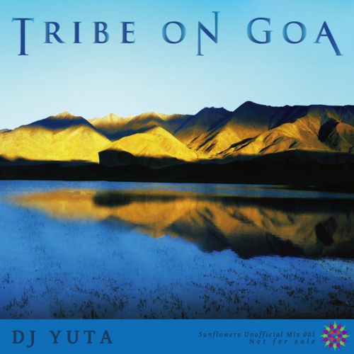 DJ YUTA 1st MixCd [Tribe On Goa] demo 2011 Released by Sunflowers Of Today Rec
