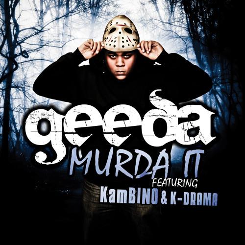 "GeeDA ""Murda It"" feat. KamBINO & K-Drama"
