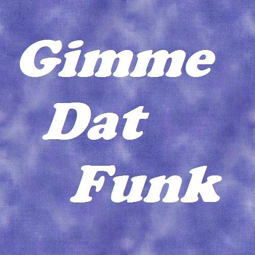 Gimme Dat Funk