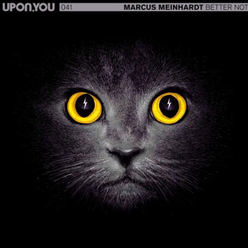 Marcus Meinhardt feat. Fabian Reichelt - Better Not (The Glitz Remix)