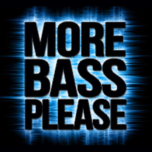 More Bass Please [Original Mix]