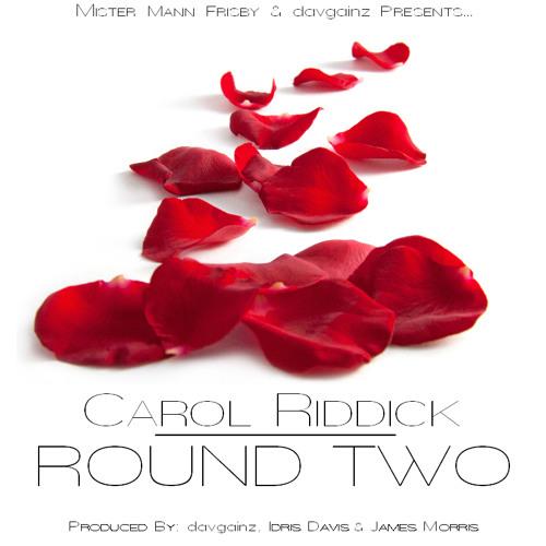 Carol Riddick - Round Two (Prod. davgainz, Idris Davis & James Morris)