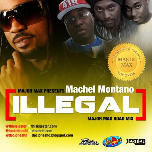 Machel Montano - Illegal (Major Max Road Mix)