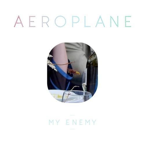 Aeroplane - My Enemy