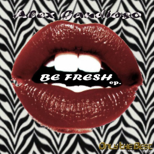 Alex Gaudioso - Be fresh (Original Mix) Preview