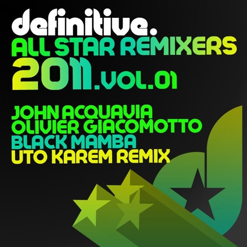 John Acquaviva & Olivier Giacomotto - Black Mamba (Uto Karem Remix) [Definitive]
