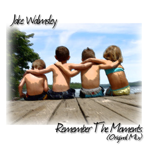 Jake Walmsley - Remember The Moments (Radio Edit)