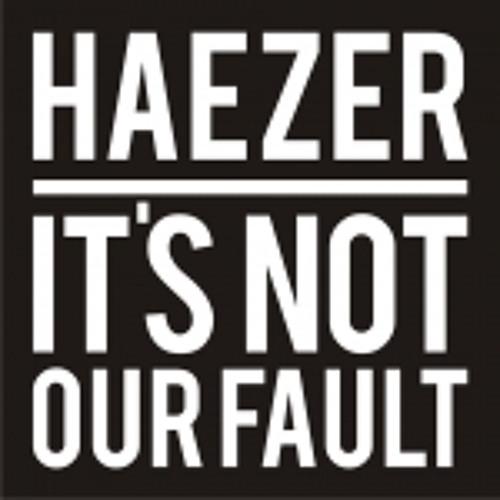 Haezer - It's Not Our Fault (The Oddword Rmx)