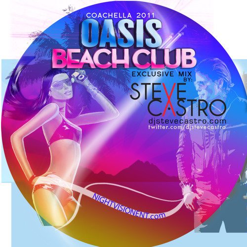 2011 Coachella Oasis Beach Club - Exclusive Mix by Steve Castro