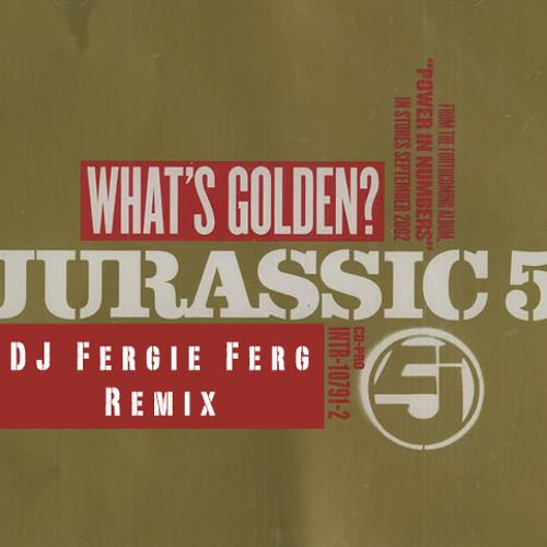 Jurassic 5 - What's Golden (DJ Fergie Ferg Remix)