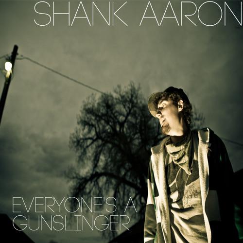 Shank Aaron - Everyone's A Gunslinger - Mix