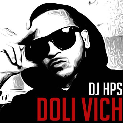 Doli Vich - DJ HPS aka Herman Sahota