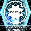 OverDrive Division - Crazy (Single Edit)