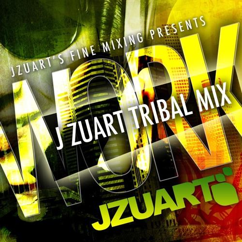 J ZUART - WORK 2011 (TRIBAL MIX)
