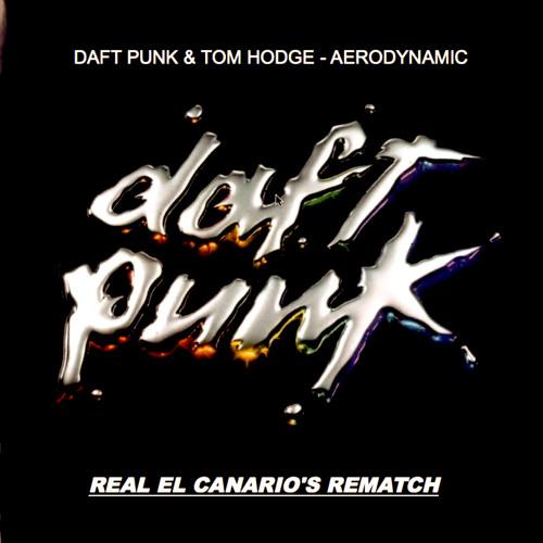 DAFT PUNK & TOM HODGE - AERODYNAMIC (REAL EL CANARIO'S REMATCH)
