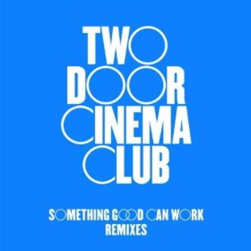 Two Door Cinema Club - Something Good Can Work (Mitzi Remix)