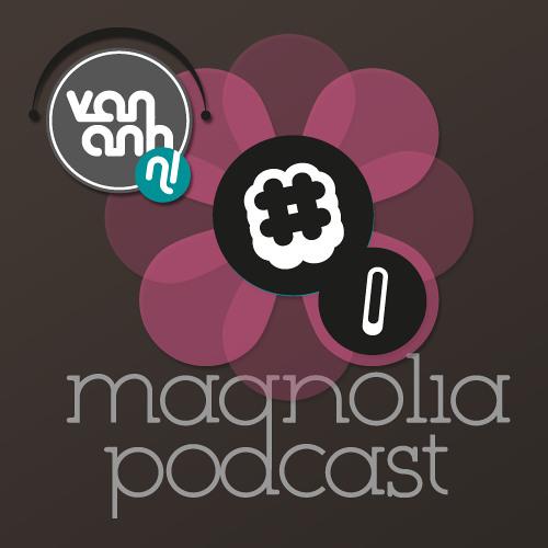 Magnolia Podcast 01- J'ai la tete dans les Nuages feat Van Anh & Peter Horrevorts