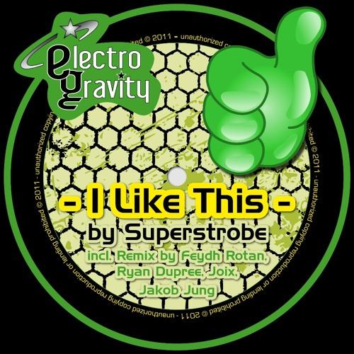 Superstrobe - I like this (JOIX Remix)