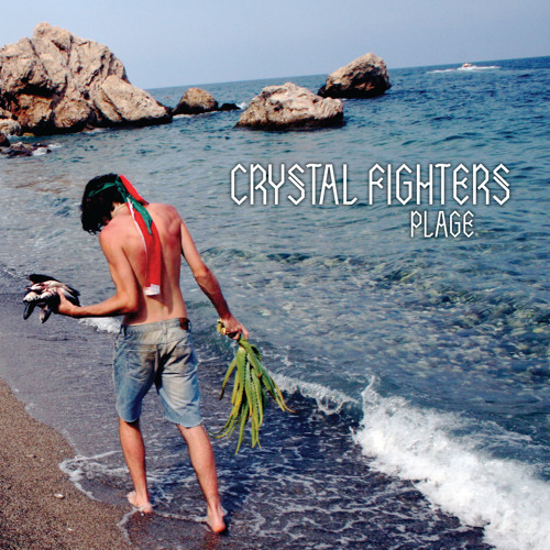 CrystalFighters - Plage remixes