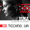TECHNO.UA Podcast #004 - YUKA mp3