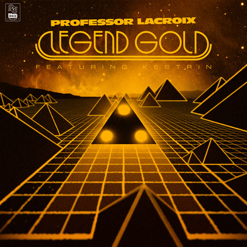 Professor LaCroix - Legend Gold (featuring Kestrin) [BlackLodge Remix]