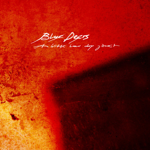 Blue Deers - ...and red and black mud