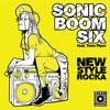 Sonic Boom Six - What Doesn't Kill You Make You Stronger