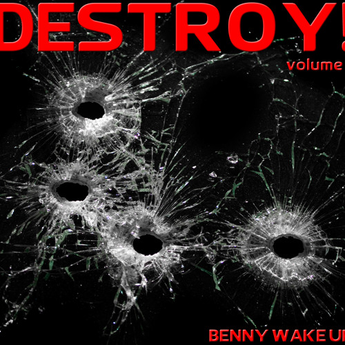 DESTROY! Volume 2 (May 2011) [ELECTRO//TECHNO//FIDGET//JACKIN//RAVE//FUNKY] [320kbit/s]