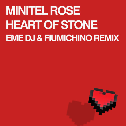 Minitel Rose - Heart of Stone (Eme DJ & Fiumichino Remix)
