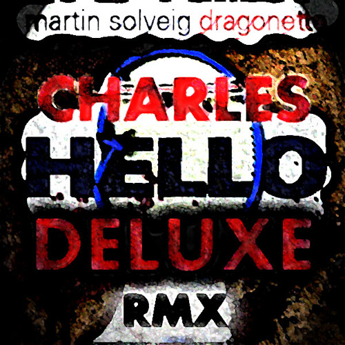 MartinSolveig -  Hello (Charles Deluxe Remix) 320Kbps due popular demand !