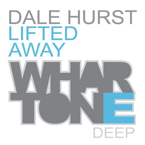 Dale Hurst - Lifted (LoFi Clip) [Whartone Deep]