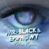 Mr.black ft Epiphony -Blue eyes vocal mix