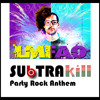 LMFAO - Party Rock Anthem (Subtrakill Remix) *FREE DOWNLOAD*