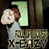 Roll Up- Wiz Khalifa (Cover by x-eAzy)