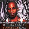 Dj Hakan Seven vs.Dmx - We Right Here(Remix)