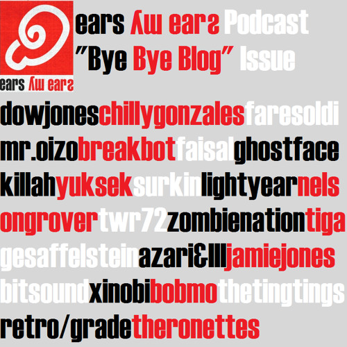 "High Jack - Ears My Ears Podcast (""Bye Bye Blog"" Issue)"