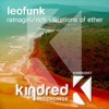 Leofunk - Rich Vibrations of Ether (Original Mix) Out on Kindred Recordings 15/06/2011