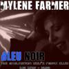 Mylene Farmer - Bleu Noir (HDI Exaltation Dou²s Remix Club)