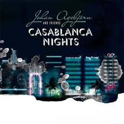 Johan Agebjörn & Lovelock feat. Sally Shapiro - Casablanca Nights