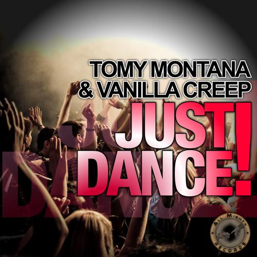 Tomy Montana & Vanilla Creep - Just Dance (Original Mix)