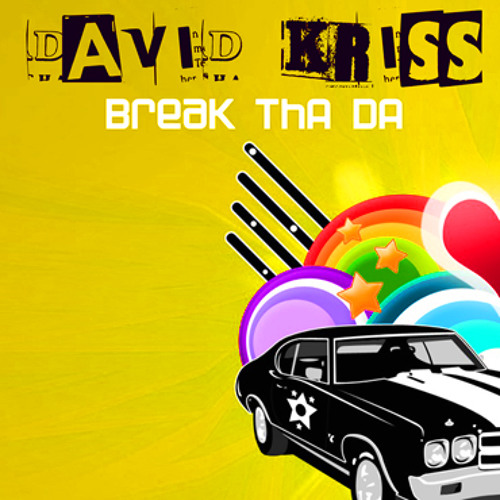 David Kriss - Break Tha Da (Radio Edit)