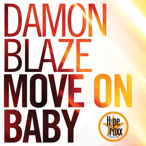 Damon Blaze - Move On Baby (Original Mix)